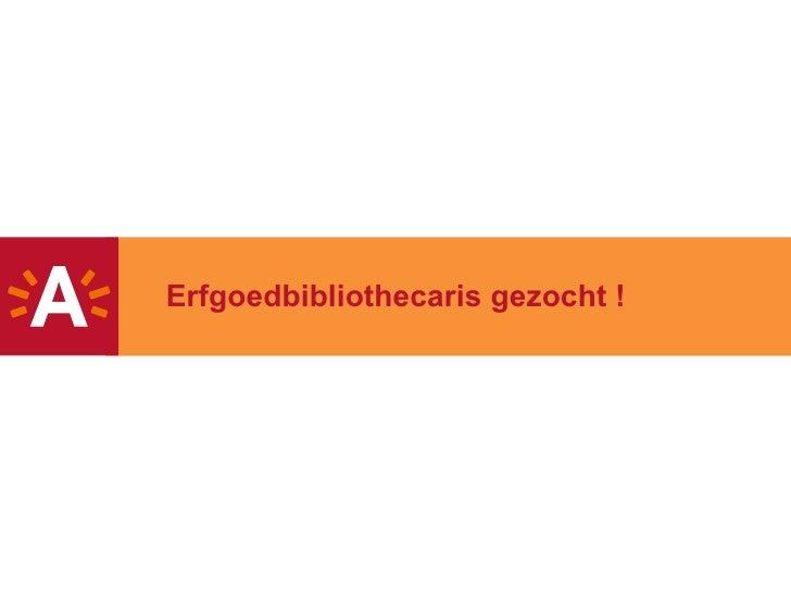 Erfgoedbibliothecaris gezocht!