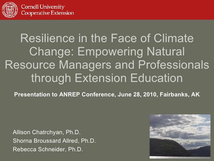 <ul><li>Resilience in the Face of Climate Change: Empowering Natural Resource Managers and Professionals through Extension...