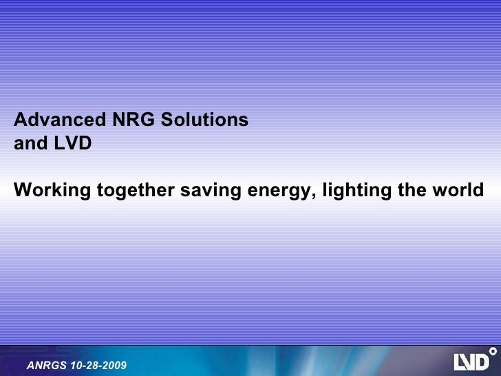 Advanced NRG Solutions and LVD Working together saving energy, lighting the world