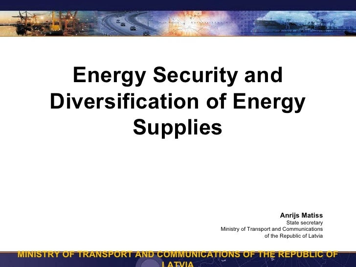 Energy Security and      Diversification of Energy              Supplies                                                  ...