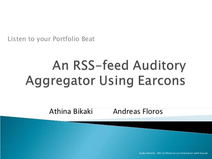 Audio Mostly : 6th Conference on Interaction with Sound Listen to your Portfolio Beat Athina Bikaki Andreas Floros