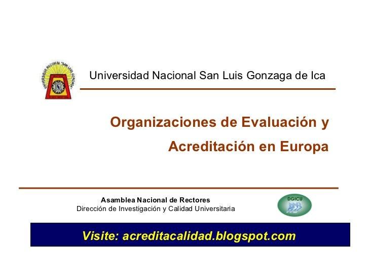 Organizaciones de Evaluación y Acreditación en Europa Asamblea Nacional de Rectores Dirección de Investigación y Calidad U...