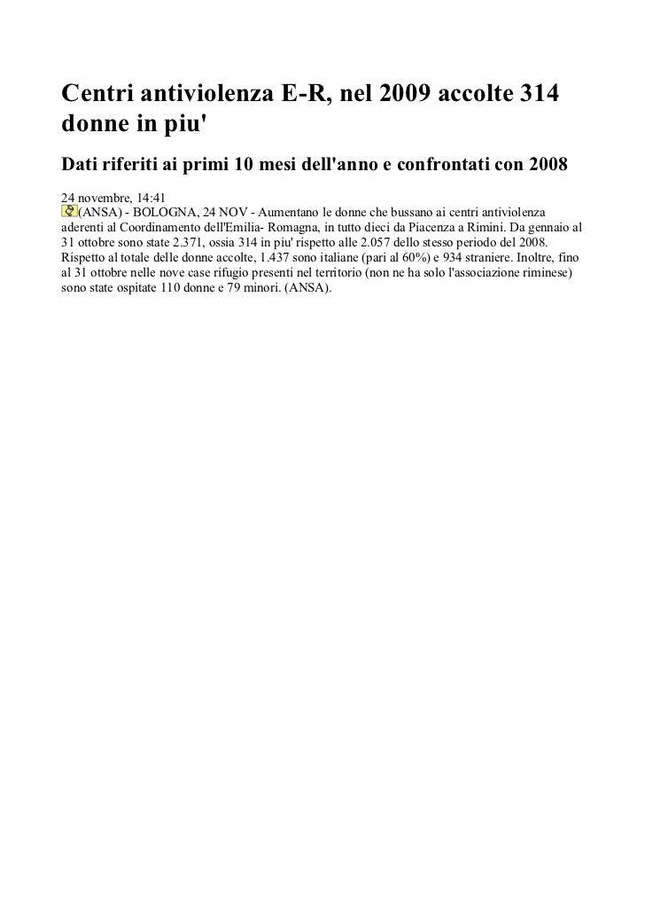Centri antiviolenza E-R, nel 2009 accolte 314donne in piuDati riferiti ai primi 10 mesi dellanno e confrontati con 200824 ...