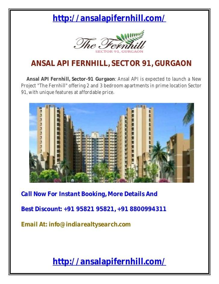 http://ansalapifernhill.com/    ANSAL API FERNHILL, SECTOR 91, GURGAON  Ansal API Fernhill, Sector-91 Gurgaon: Ansal API i...