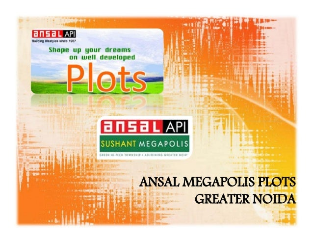 ANSAL MEGAPOLIS PLOTS GREATER NOIDA