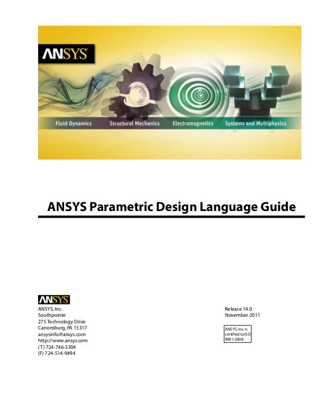 ANSYS Parametric Design Language Guide Release 14.0ANSYS,Inc. November 2011Southpointe 275 Technology Drive Canonsburg,PA ...