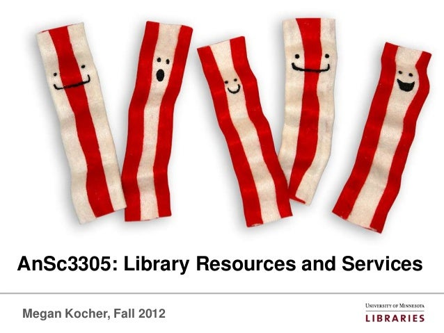 AnSc3305: Library Resources and ServicesMegan Kocher, Fall 2012