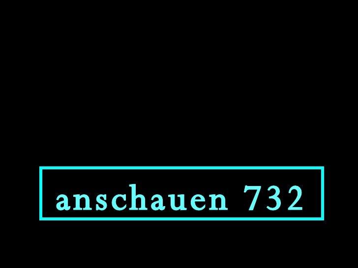 anschauen 732