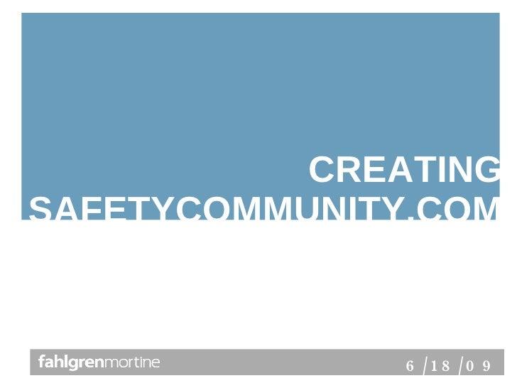 6/18/09 CREATING SAFETYCOMMUNITY.COM