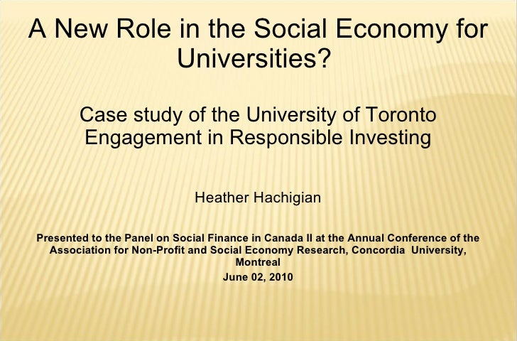 A New Role in the Social Economy for Universities?  Case study of the University of Toronto Engagement in Responsible Inve...