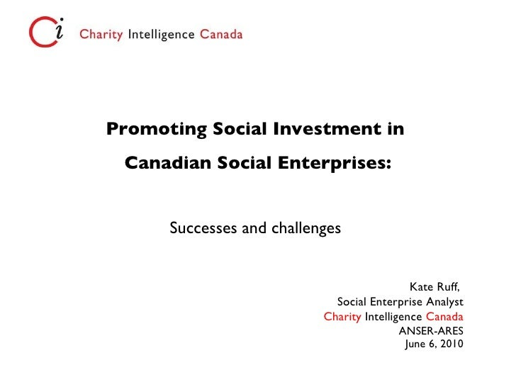 Promoting Social Investment in Canadian Social Enterprises:  Successes and Challenges