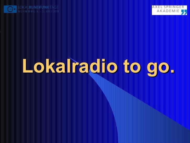 Lokalradio to go.