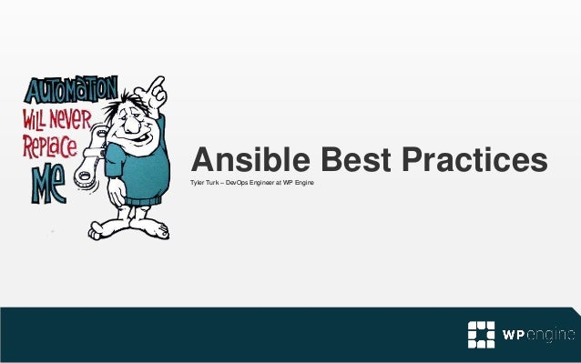 Ansible Best PracticesTyler Turk – DevOps Engineer at WP Engine