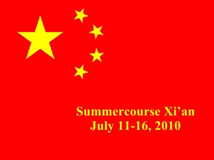 Summercourse Xi'an July 11-16, 2010