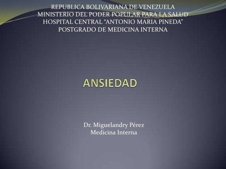 """REPUBLICA BOLIVARIANA DE VENEZUELAMINISTERIO DEL PODER POPULAR PARA LA SALUD HOSPITAL CENTRAL """"ANTONIO MARIA PINEDA""""      ..."""