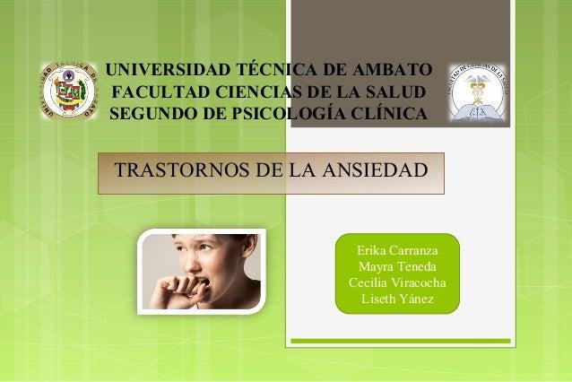 UNIVERSIDAD TÉCNICA DE AMBATO FACULTAD CIENCIAS DE LA SALUD SEGUNDO DE PSICOLOGÍA CLÍNICA  TRASTORNOS DE LA ANSIEDAD  Erik...