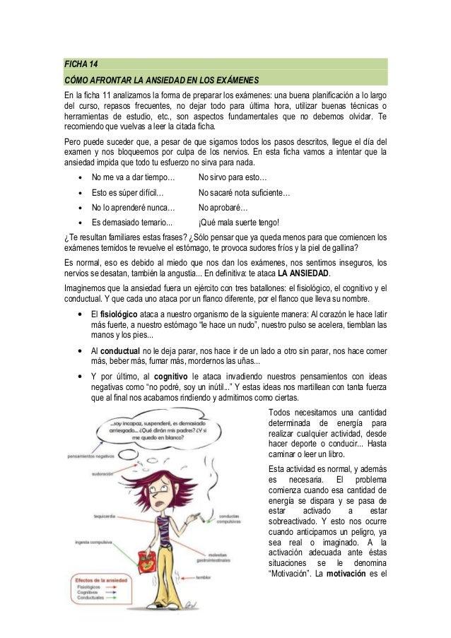 FICHA 14 CÓMO AFRONTAR LA ANSIEDAD EN LOS EXÁMENES En la ficha 11 analizamos la forma de preparar los exámenes: una buena ...