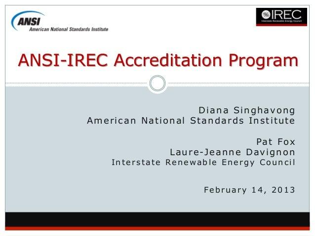 ANSI-IREC Accreditation Program                          Diana Singhavong       American National Standards Institute     ...