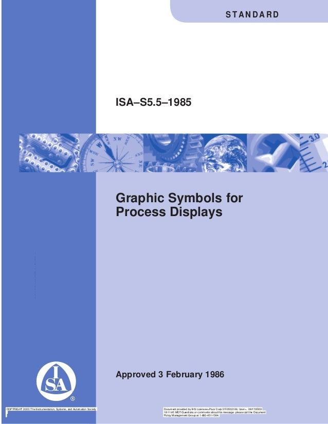 Graphic Symbols forProcess DisplaysApproved 3 February 1986ISA–S5.5–1985S T A N D A R DCOPYRIGHT 2003; The Instrumentation...