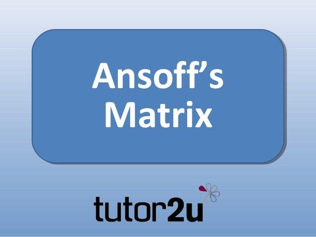 Strategy - Ansoffs Matrix