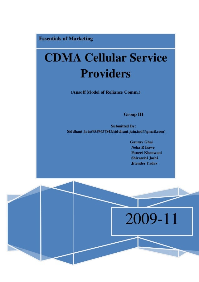 Essentials of Marketing 2009-11 CDMA Cellular Service Providers Assignment-II (Ansoff Model of Reliance Comm.) Group III S...