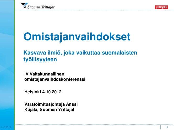 Omistajanvaihdokset            Kasvava ilmiö, joka vaikuttaa suomalaisten            työllisyyteen            IV Valtakunn...