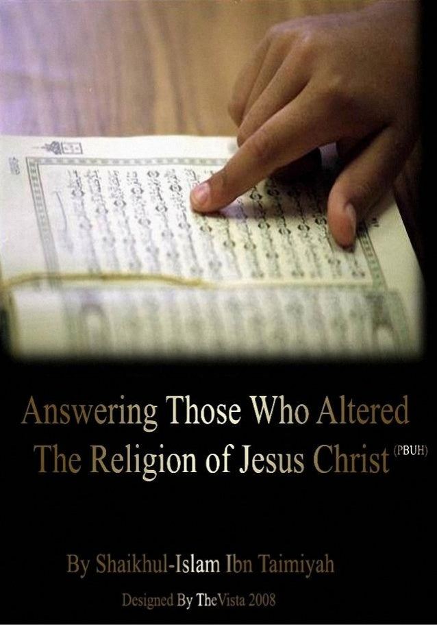 Book: Al-Jawaab As-Saheeh (Answering Those Who Altered The religion Of Jesus), By Ibn Taymiyyah
