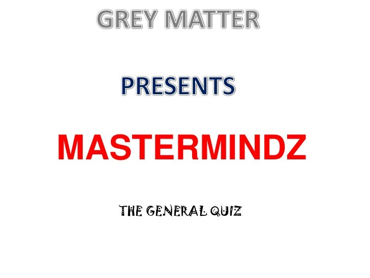 MASTERMINDZ  THE GENERAL QUIZ