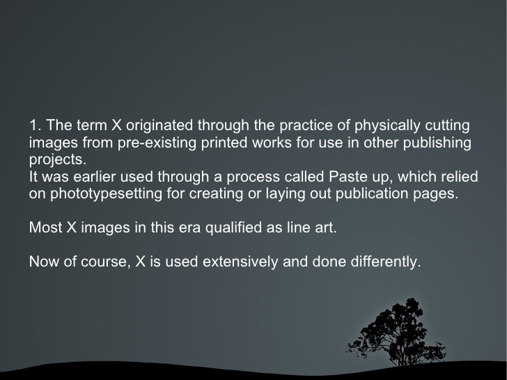 1. The term X originated through the practice of physically cuttingimages from pre-existing printed works for use in other...