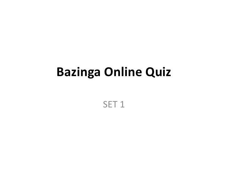 Bazinga Online Quiz       SET 1