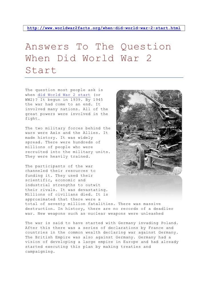 http://www.worldwar2facts.org/when-did-world-war-2-start.htmlAnswers To The QuestionWhen Did World War 2StartThe question ...