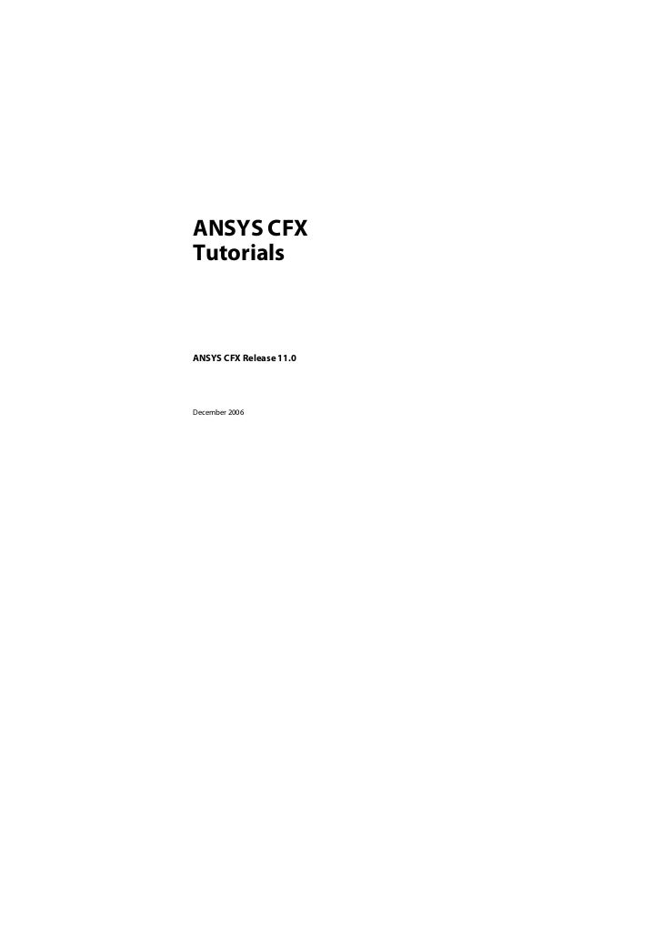 ANSYS CFXTutorialsANSYS CFX Release 11.0December 2006