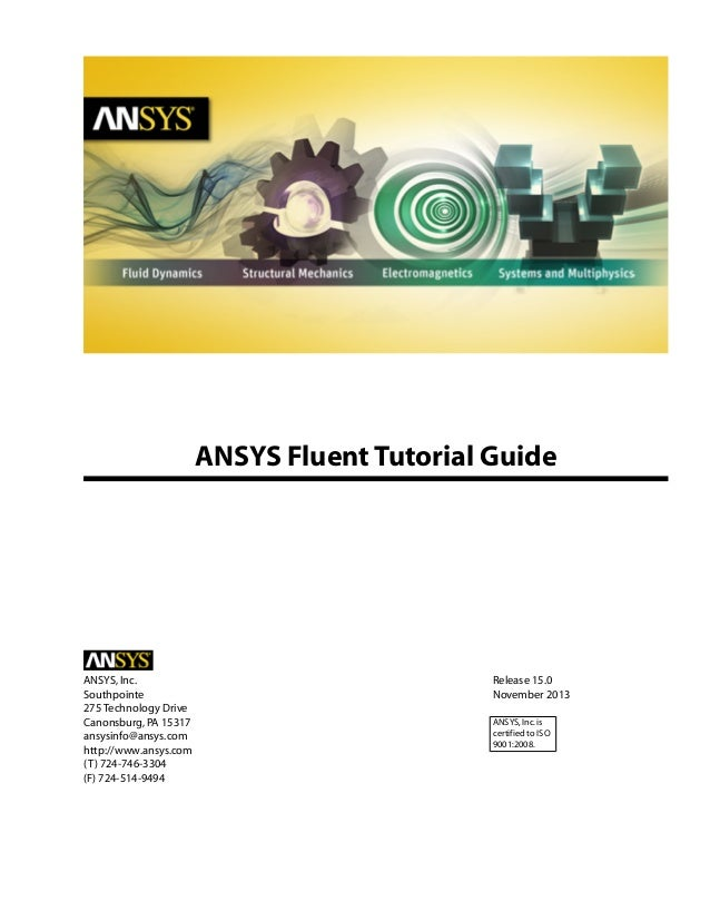 ANSYS Fluent Tutorial Guide  ANSYS, Inc. Southpointe 275 Technology Drive Canonsburg, PA 15317 ansysinfo@ansys.com http://...