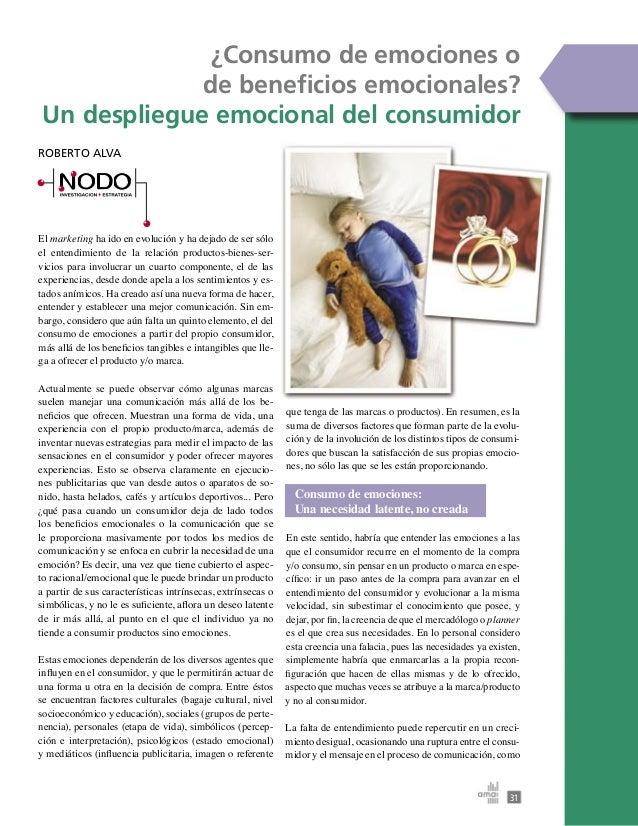 ¿Consumo de emociones o de beneficios emocionales? Un despliegue emocional del consumidor ROBERTO ALVA  El marketing ha ido...