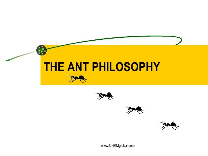 THE ANT PHILOSOPHY www.CHRMglobal.com