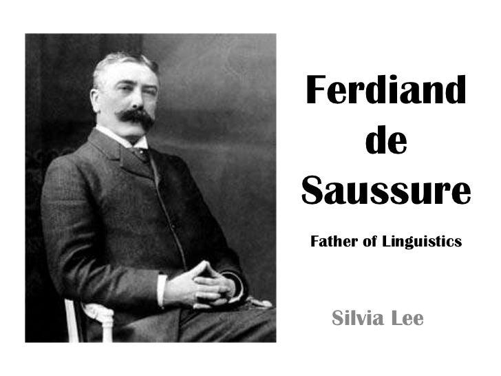 Ferdinand de Saussure: The Father of Linguistics