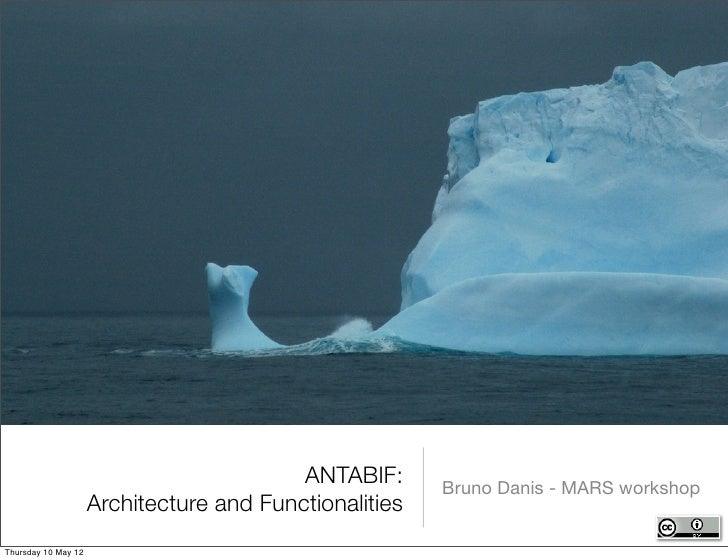 ANTABIF:      Bruno Danis - MARS workshop                     Architecture and FunctionalitiesThursday 10 May 12