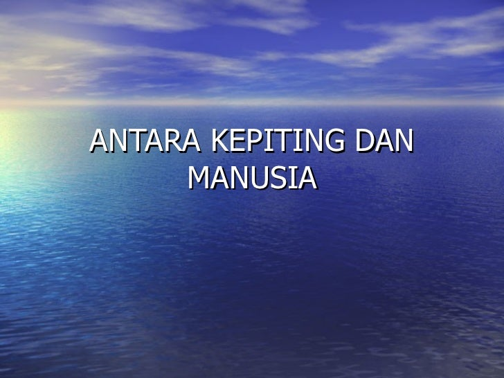 ANTARA KEPITING DAN MANUSIA