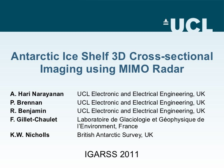 Antarctic Ice Shelf 3D Cross-sectional Imaging using MIMO Radar A. Hari Narayanan   UCL Electronic and Electrical Engineer...