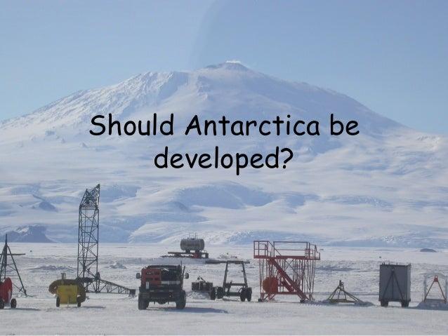Should Antarctica be developed?