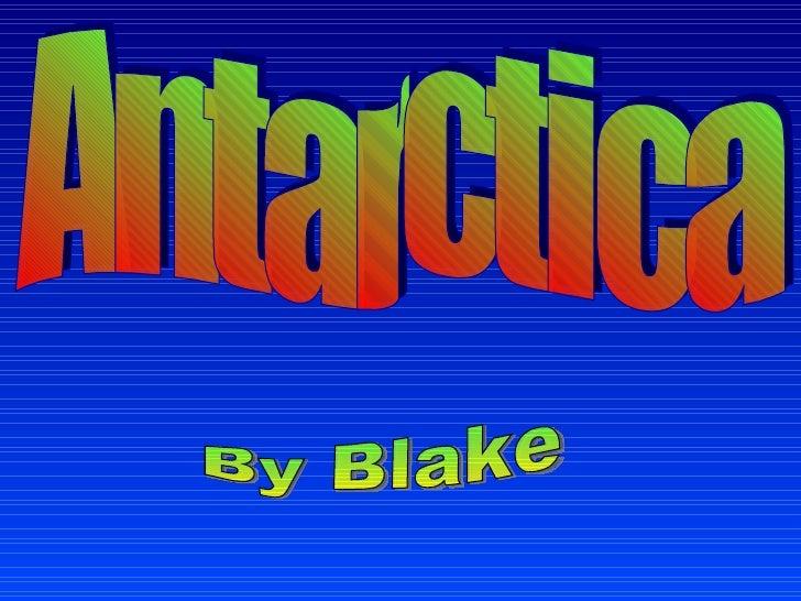 Antarctica By Blake