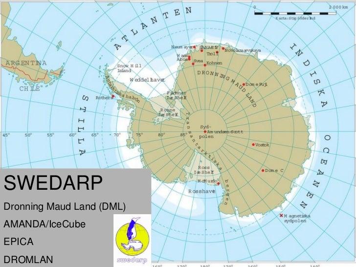 SWEDARPDronning Maud Land (DML)AMANDA/IceCubeEPICA          The continentDROMLAN