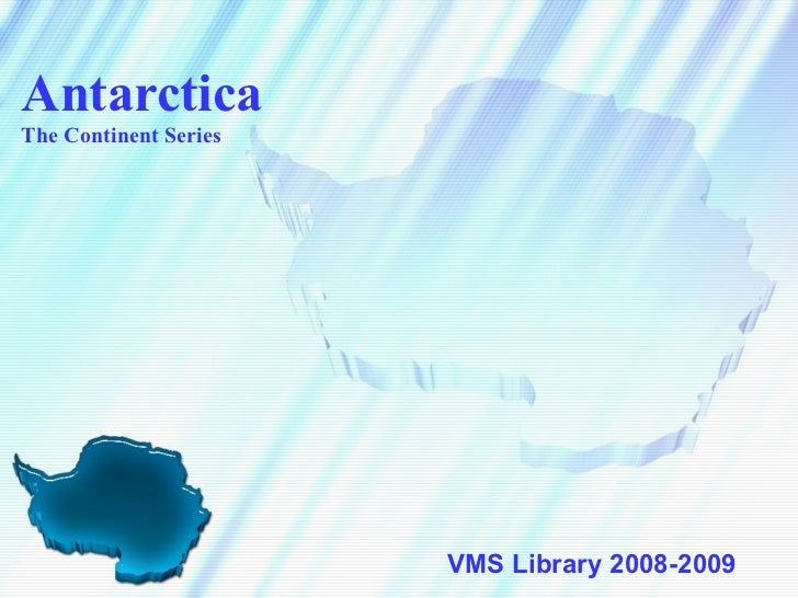 Antarctica The Continent Series VMS Library 2008-2009