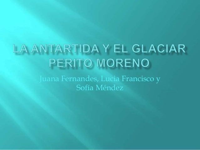 Juana Fernandes, Lucia Francisco ySofía Méndez