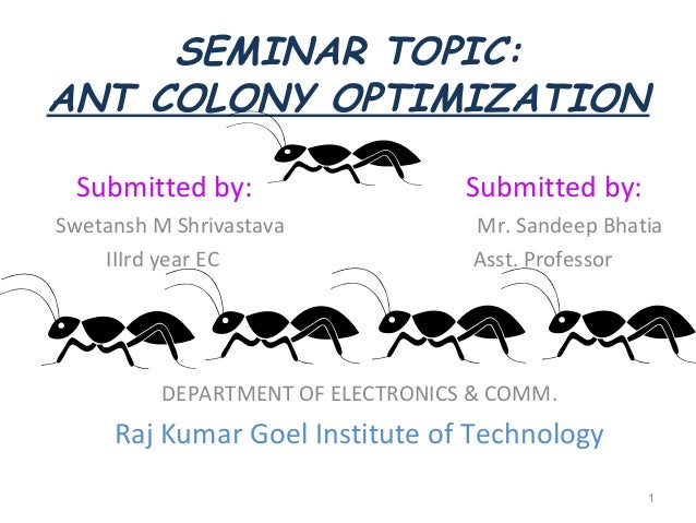 ant colony thesis Rule induction using ant colony optimization for mixed variable attributes by santhosh swaminathan, be a thesis in computer science submitted to the graduate faculty.