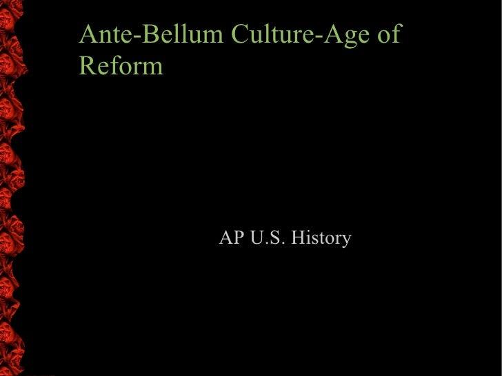 Ante Bellum Reforms And Culture