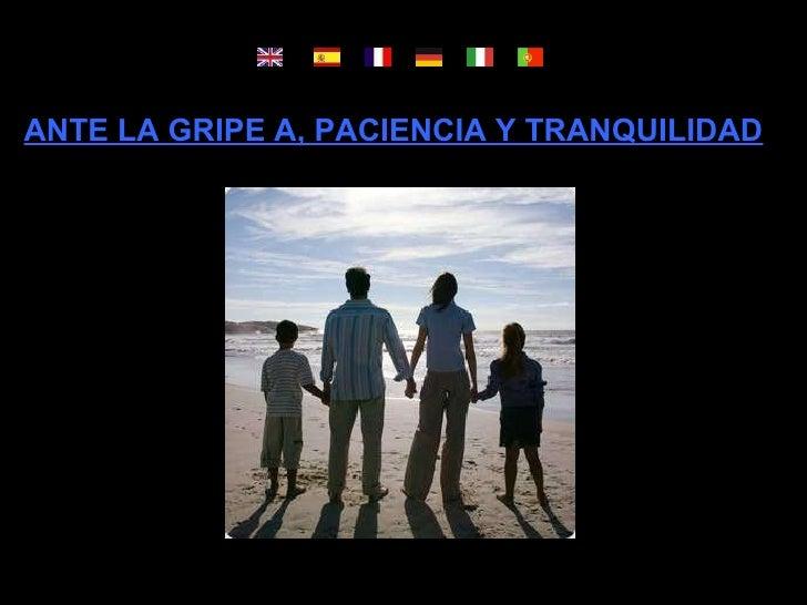 ANTE LA GRIPE A, PACIENCIA Y TRANQUILIDAD