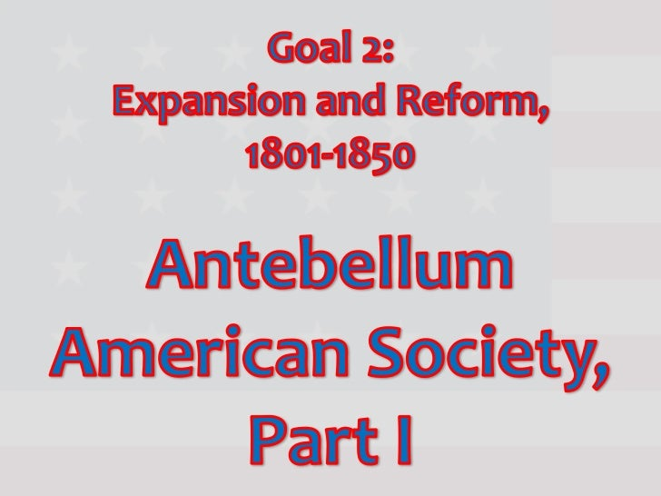 Antebellum american society pt. 1