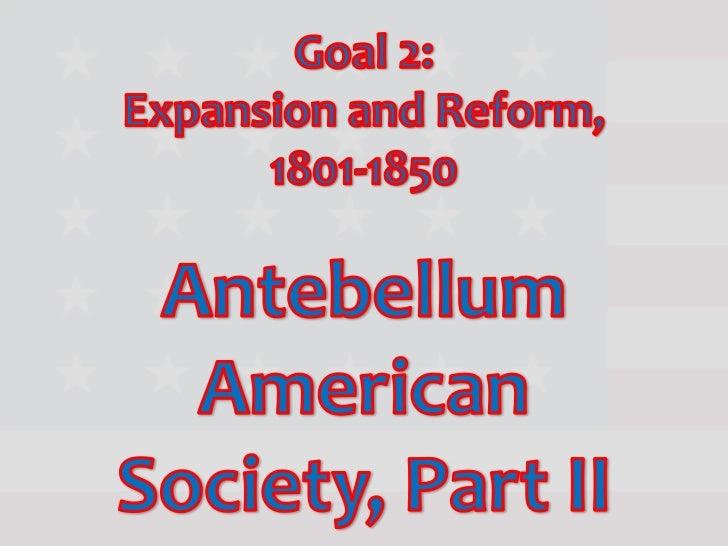 Antebellum american society pt. 2