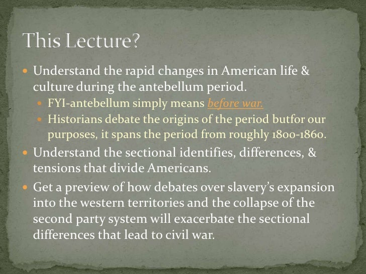 antebellum period america Future president of the confederate states of america jefferson davis was  would keep a journal recording her perceptions of slave live in antebellum.